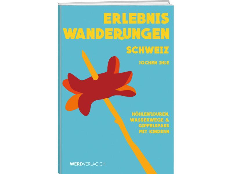 Weber Verlag Wanderführer Erlebniswanderungen Schweiz